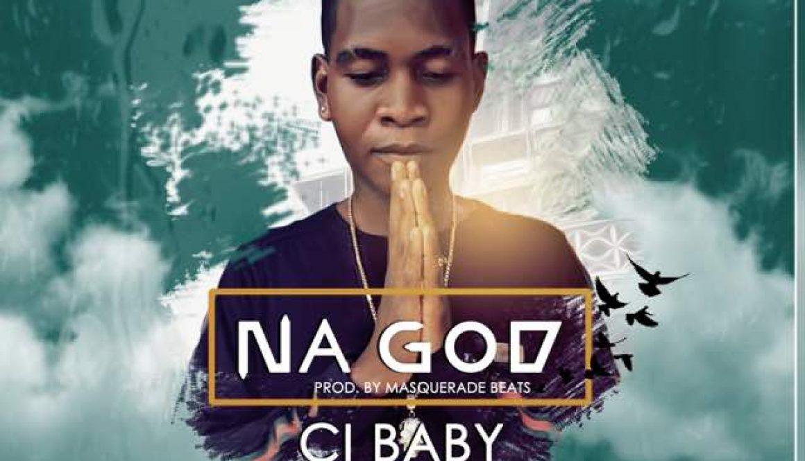 MUSIC: Ci Baby – Na God (prod. MasquaradeBeatz)