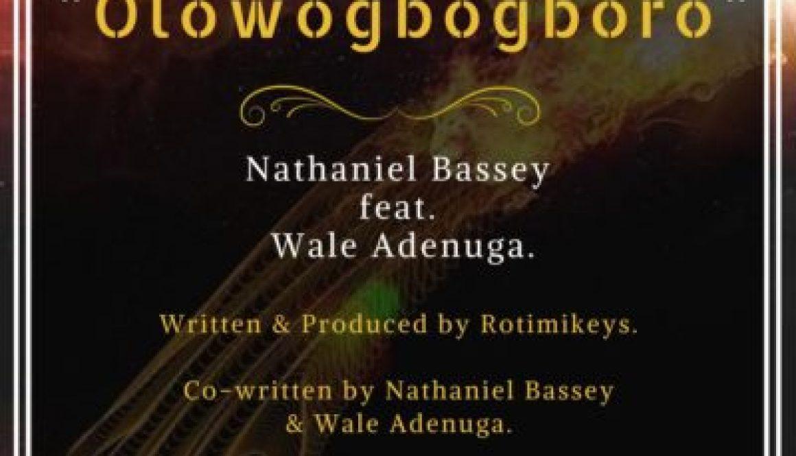 MUSIC: Nathaniel Bassey – Olowogbogboro feat Wale Adenuga mp3