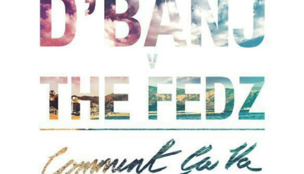 LYRICS: D'banj ft. The Fedz  – Comment Ca Va